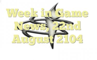 Week in Game News, 22nd August 2104