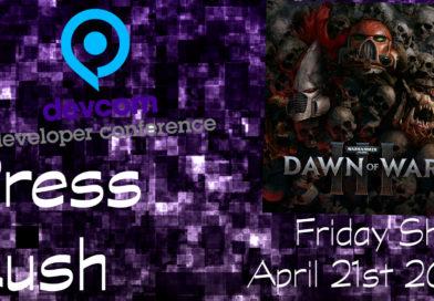 Press Rush | April 21st 2017 (Dawn of War 3, Devcom & More Awards)