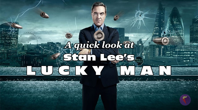 A Quick At 'Stan Lee's Lucky Man' Series 1, So I Can Talk In-depth about Series 2.