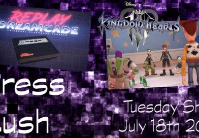 Press Rush | July 18th 2017 (Kingdom Hearts III, Dreamcade Replay & Digi-Capital Report)