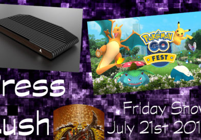 Press Rush | July 21st 2017 (Atari, Pokemon GO & Warhammer Skulls)