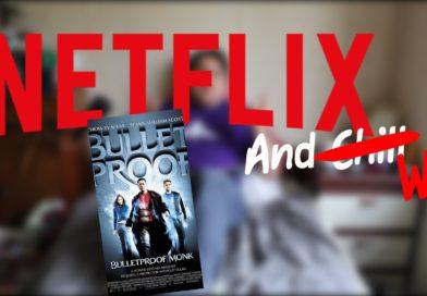 Netflix and Wil | Bulletproof Monk