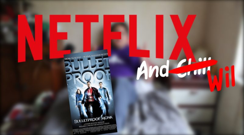 netflix and Wil Bulletproof Monk