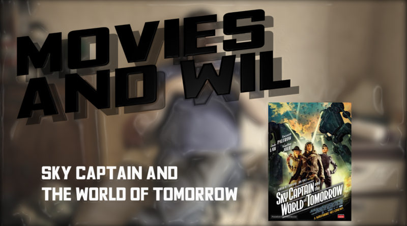 Sky Captain & the World of Tomorrow | Movies and Wil