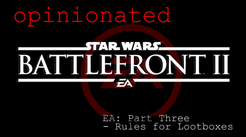 EA Part Three: Rules for Lootboxes | opinionated