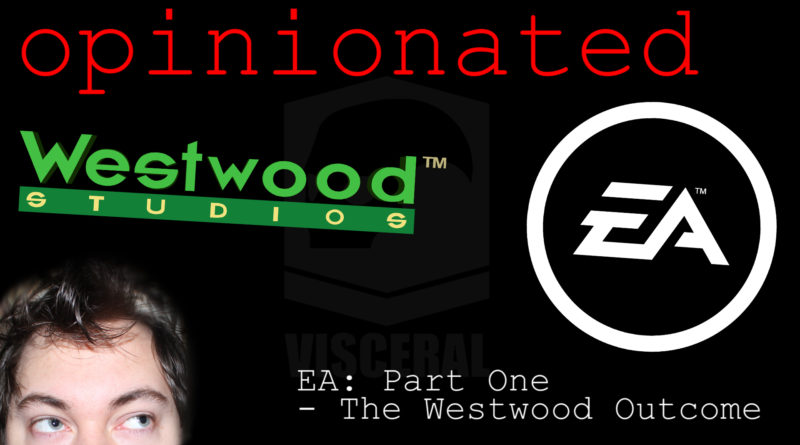 EA Part One: The Westwood Outcome | opinionated